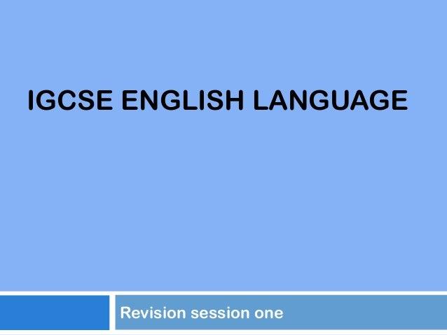 IGCSE ENGLISH LANGUAGE  Revision session one