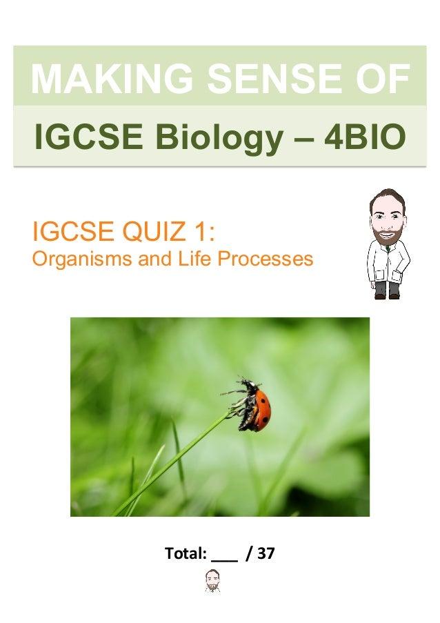 Copyright©2015HenryExham          Total:___/37 IGCSE BiologyIGCSE Biology – 4BIO MAKING SENSE OF IGCSE Q...