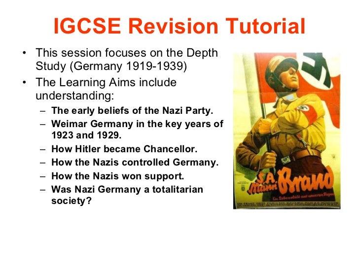 IGCSE Revision Tutorial <ul><li>This session focuses on the Depth Study (Germany 1919-1939) </li></ul><ul><li>The Learning...