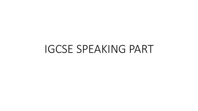 IGCSE SPEAKING PART