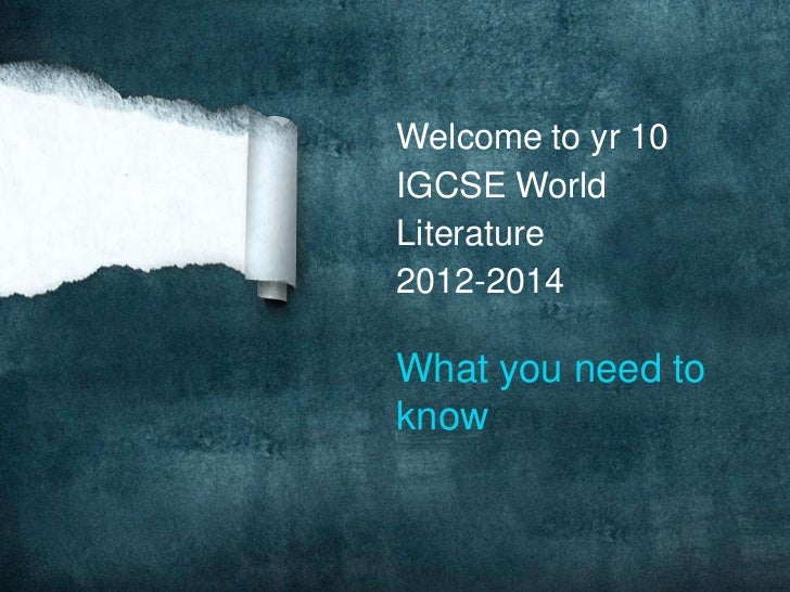 Welcome to yr 10IGCSE WorldLiterature2012-2014What you need toknow