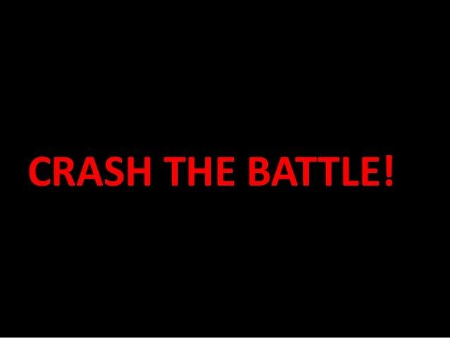 CRASH THE BATTLE!