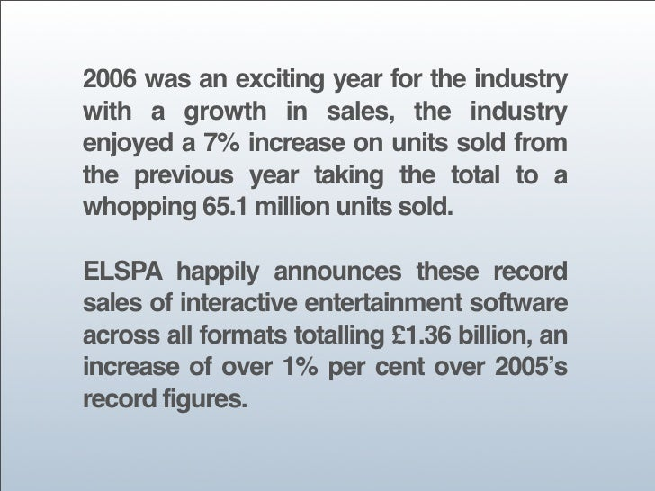 2006 was an exciting year for the industry with a growth in sales, the industry enjoyed a 7% increase on units sold from t...