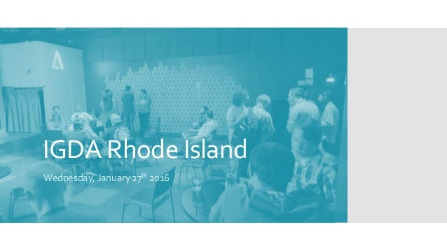 IGDA Rhode Island Wednesday, January 27th 2016