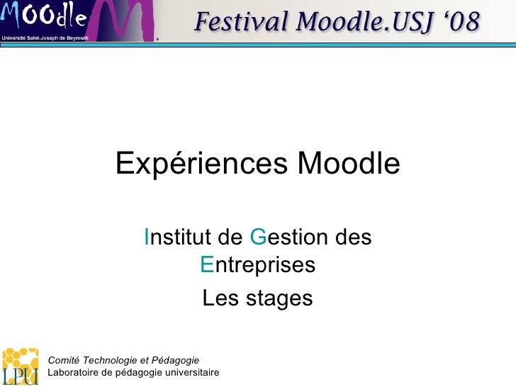 Expériences Moodle I nstitut de  G estion des  E ntreprises Les stages