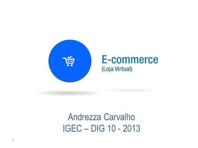 1Andrezza CarvalhoIGEC – DIG 10 - 2013