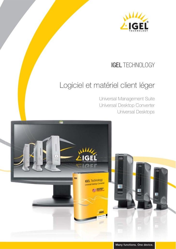 IGEL TECHNOLOGYLogiciel et matériel client léger             Universal Management Suite             Universal Desktop Conv...