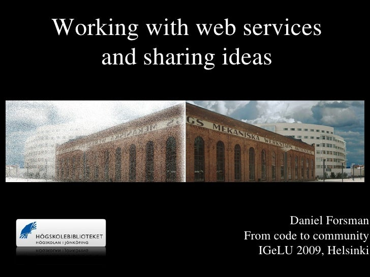 Working with web services         and sharing ideas             Click to edit Master subtitle style                       ...