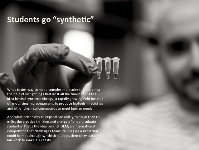 "Students	   go	   ""synthe.c""	     What	   be(er	   way	   to	   make	   complex	   molecules	   than	   to	   enlist	    t..."