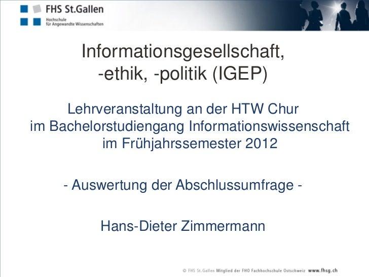Informationsgesellschaft,         -ethik, -politik (IGEP)     Lehrveranstaltung an der HTW Churim Bachelorstudiengang Info...