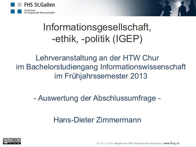 Informationsgesellschaft, -ethik, -politik (IGEP) Lehrveranstaltung an der HTW Chur im Bachelorstudiengang Informationswis...