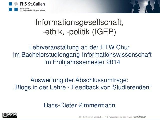 Informationsgesellschaft, -ethik, -politik (IGEP)  Lehrveranstaltung an der HTW Chur im Bachelorstudiengang Informationswi...