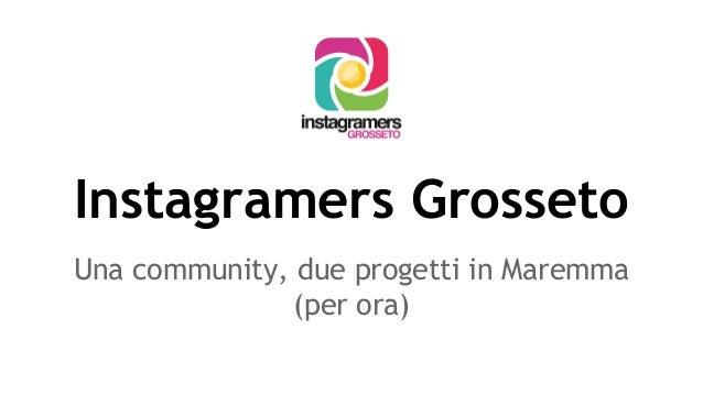 Instagramers Grosseto Una community, due progetti in Maremma (per ora)