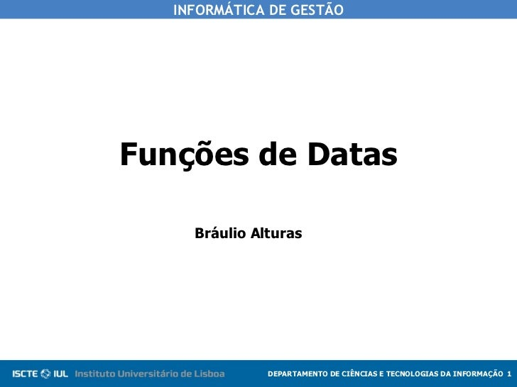 Funções de Datas Bráulio Alturas