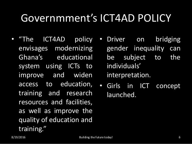 """Governmment's ICT4AD POLICY • """"The ICT4AD policy envisages modernizing Ghana's educational system using ICTs to improve an..."""