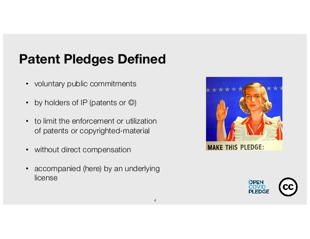 4 Patent Pledges Defined • voluntary public commitments • by holders of IP (patents or ©) • to limit the enforcement or ut...