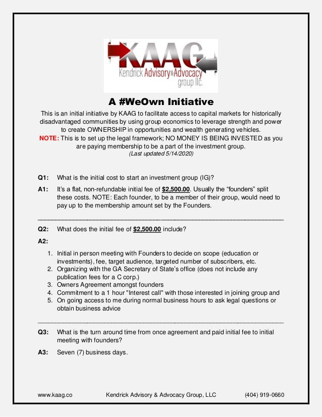 www.kaag.co Kendrick Advisory & Advocacy Group, LLC (404) 919-0660 A #WeOwn Initiative This is an initial initiative by KA...
