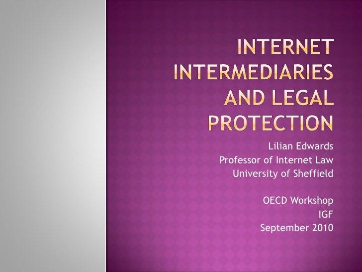 Lilian Edwards Professor of Internet Law University of Sheffield OECD Workshop IGF September 2010