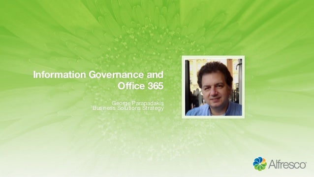 Information Governance and Office 365 George Parapadakis Business Solutions Strategy