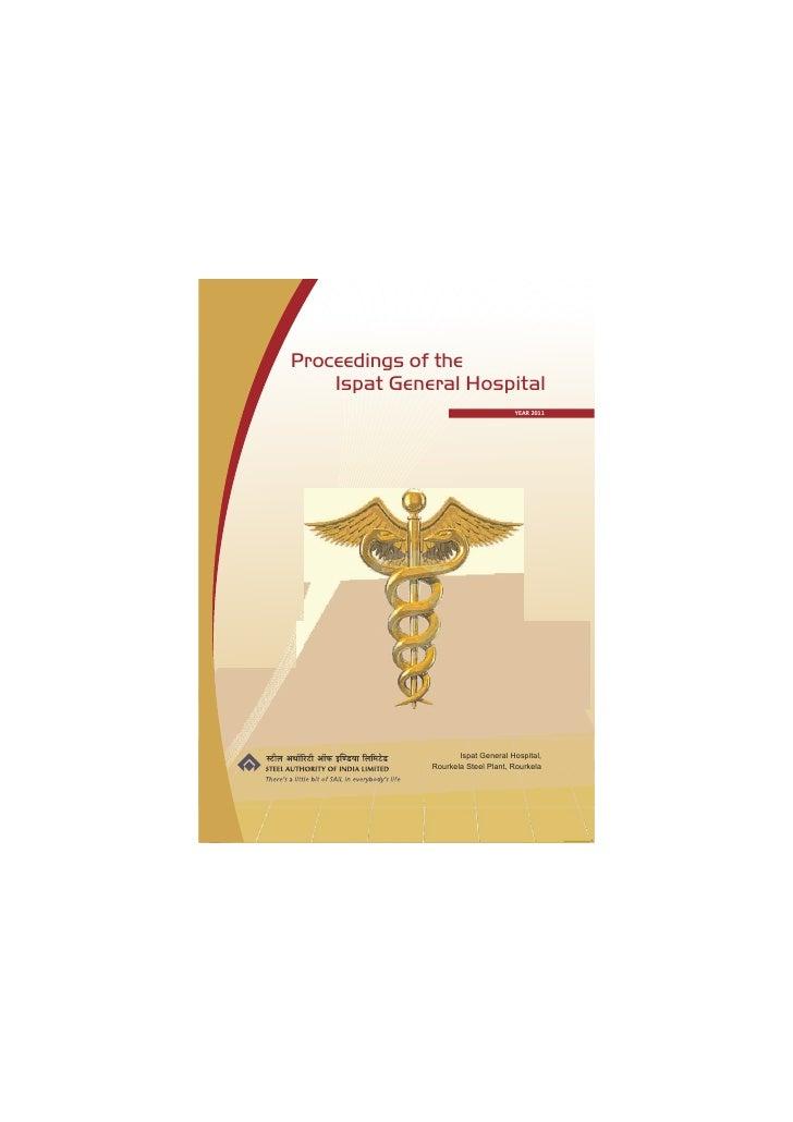 Proceedings of the    Ispat General Hospital                                    YEAR 2011                     Ispat Genera...