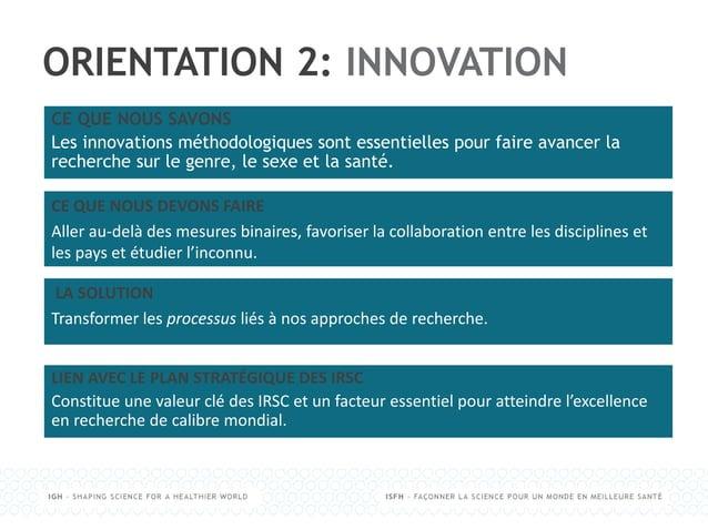 ORIENTATION 2: INNOVATION CE QUE NOUS SAVONS Les innovations méthodologiques sont essentielles pour faire avancer la reche...