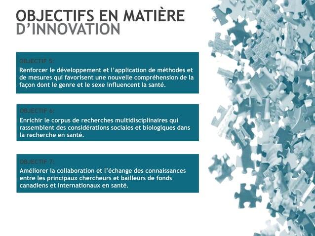 OBJECTIFS EN MATIÈRE D'INNOVATION OBJECTIF 5: Renforcer le développement et l'application de méthodes et de mesures qui fa...