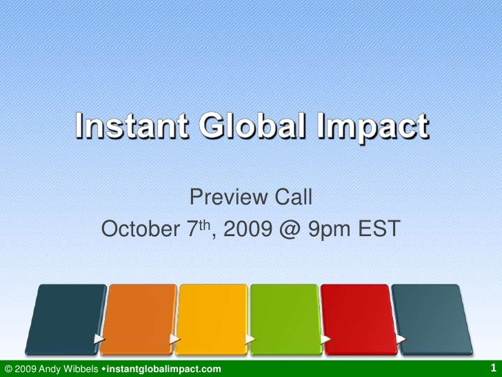Instant Global Impact<br />Preview Call<br />