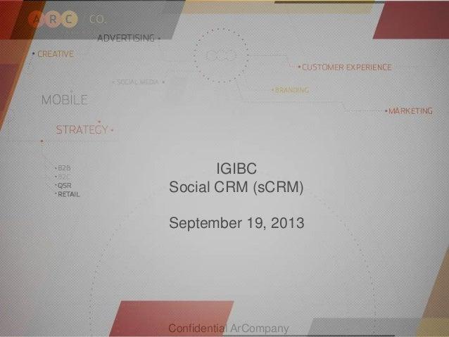 Confidential ArCompany IGIBC Social CRM (sCRM) September 19, 2013
