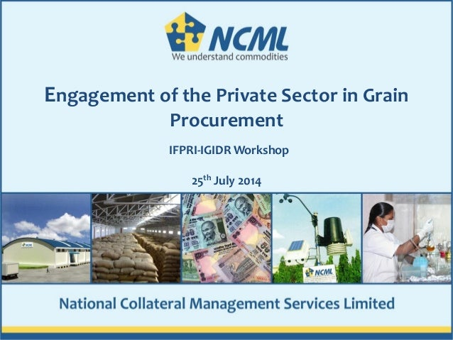 1 Engagement of the Private Sector in Grain Procurement IFPRI-IGIDR Workshop 25th July 2014