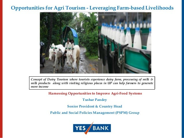 Opportunities for Agri Tourism - Leveraging Farm-based Livelihoods Harnessing Opportunities to Improve Agri-Food Systems T...