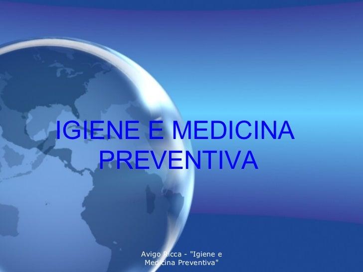 "Avigo Ricca - ""Igiene e Medicina Preventiva"" IGIENE E MEDICINA PREVENTIVA"