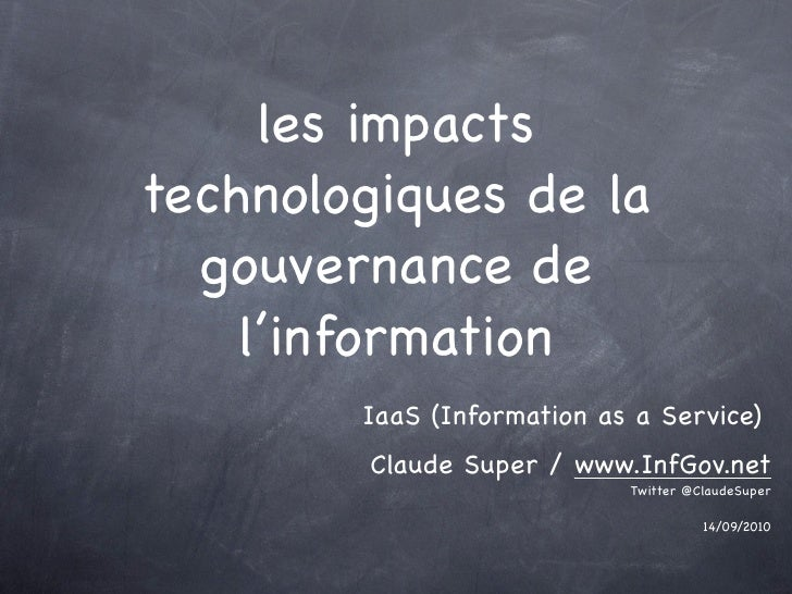 les impacts technologiques de la   gouvernance de     l'information         IaaS (Information as a Service)         Claude...