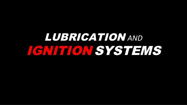 LUBRICATION ANDIGNITION SYSTEMS