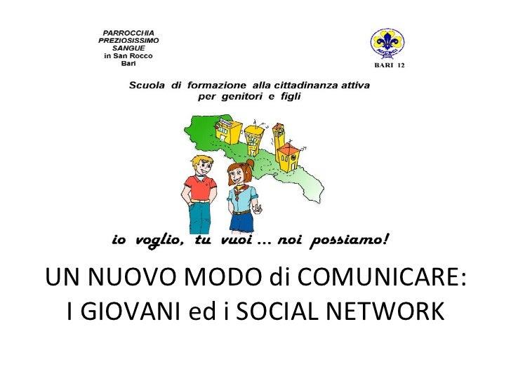 UN NUOVO MODO di COMUNICARE: I GIOVANI ed i SOCIAL NETWORK