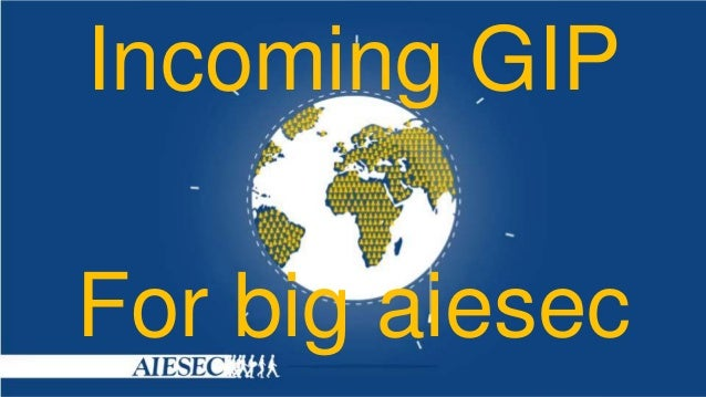 Incoming GIP For big aiesec