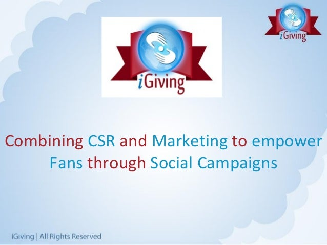 Combining CSR and Marketing to empower    Fans through Social Campaigns