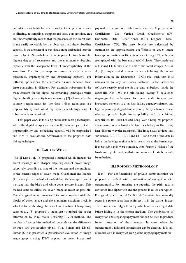 adaptive block steganography based crypting technique A survey of recent statistical aware steganography techniques not purely concerned with spatial or frequency domain rather our main emphasis is on adaptive steganography or model based steganography adaptive steganography is including many block partitioning based techniques.