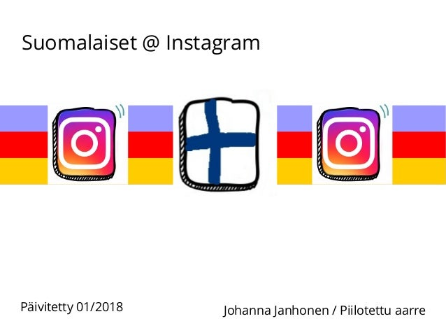 Suomalaiset @ Instagram Johanna Janhonen / Piilotettu aarrePäivitetty 01/2018