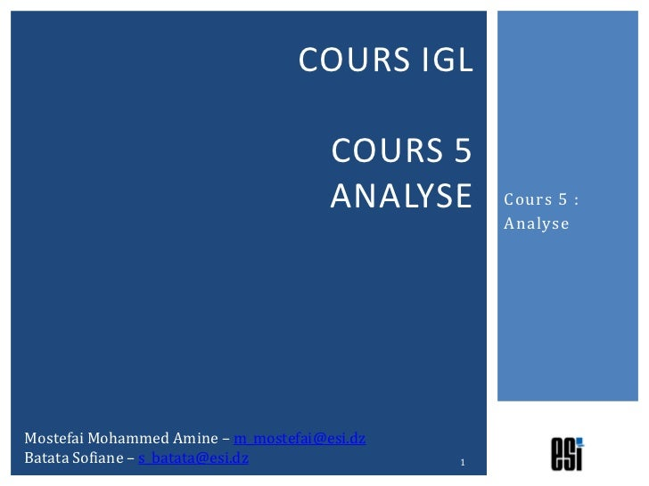 COURS IGL                                      COURS 5                                      ANALYSE     Cours 5 :         ...