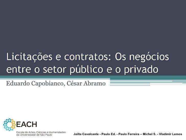 Eduardo Capobianco, César Abramo Jailta Cavalcante - Paulo Ed. - Paulo Ferreira – Michel S. - Vladimir Lemos