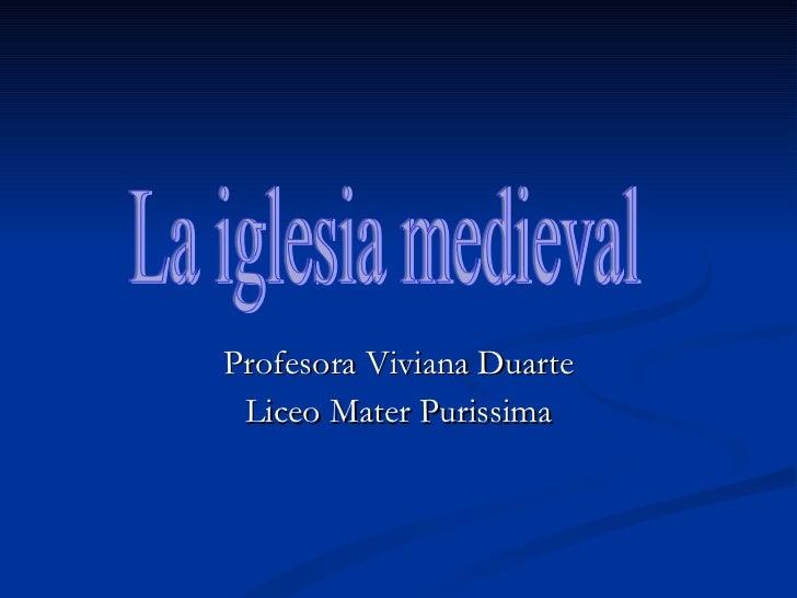 Profesora Viviana Duarte Liceo Mater Purissima La iglesia medieval