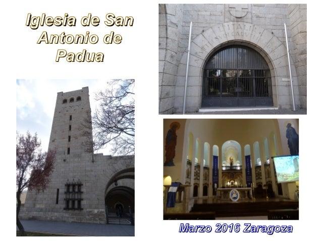 Iglesia de SanIglesia de San Antonio deAntonio de PaduaPadua Marzo 2016 ZaragozaMarzo 2016 Zaragoza