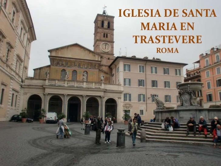 IGLESIA DE SANTA MARIA EN TRASTEVERE<br />ROMA<br />