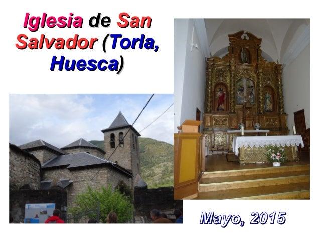 IglesiaIglesia dede SanSan SalvadorSalvador ((Torla,Torla, HuescaHuesca)) Mayo, 2015Mayo, 2015