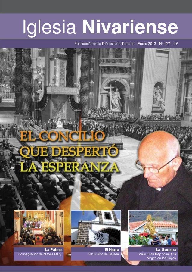 Iglesia Nivariense                              Publicación de la Diócesis de Tenerife - Enero 2013 - Nº 127 - 1 €        ...