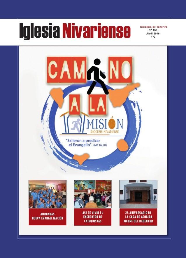 IglesiaNivariense Diócesis de Tenerife Nº 159 Abril 2016 1 € JORNADAS NUEVA EVANGELIZACIÓN ASÍ SE VIVIÓ EL ENCUENTRO DE CA...