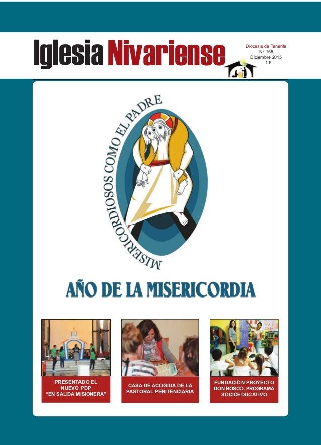 """IglesiaNivariense Diócesis de Tenerife Nº 155 Diciembre 2015 1 € PRESENTADO EL NUEVO PDP """"EN SALIDA MISIONERA"""" CASA DE ACO..."""