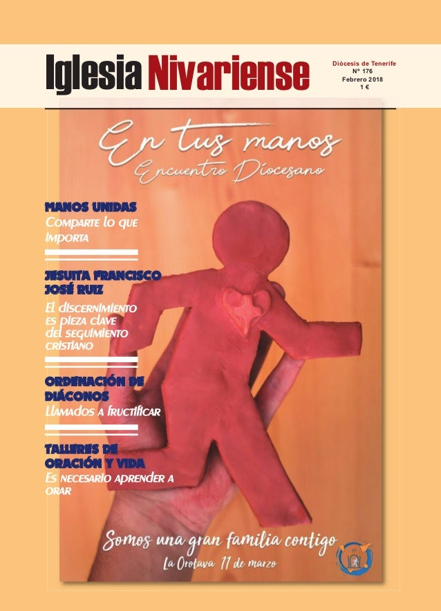 IglesiaNivariense Diócesis de Tenerife Nº 176 Febrero 2018 1 € ORDENACIÓN DE DIÁCONOS Llamados a fructificar JESUITA FRANC...