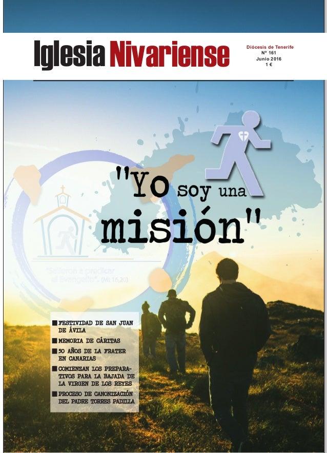 IglesiaNivariense Diócesis de Tenerife Nº 161 Junio 2016 1 € FFEESSTTIIVVIIDDAADD DDEE SSAANN JJUUAANN DDEE ÁÁVVIILLAA MME...