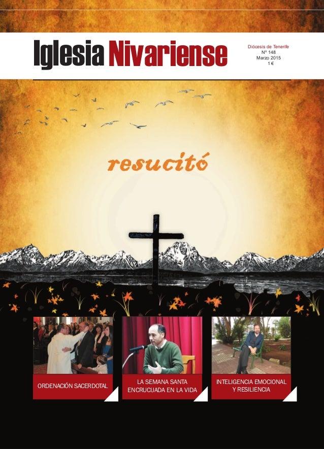 IglesiaNivariense Diócesis de Tenerife Nº 148 Marzo 2015 1 € ORDENACIÓN SACERDOTAL LA SEMANA SANTA ENCRUCIJADA EN LA VIDA ...